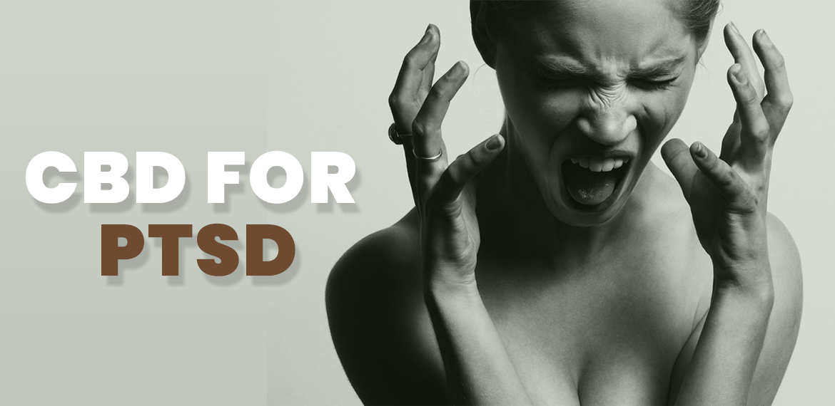 CBD for PTSD - How can CBD relieve the symptoms of PTSD?