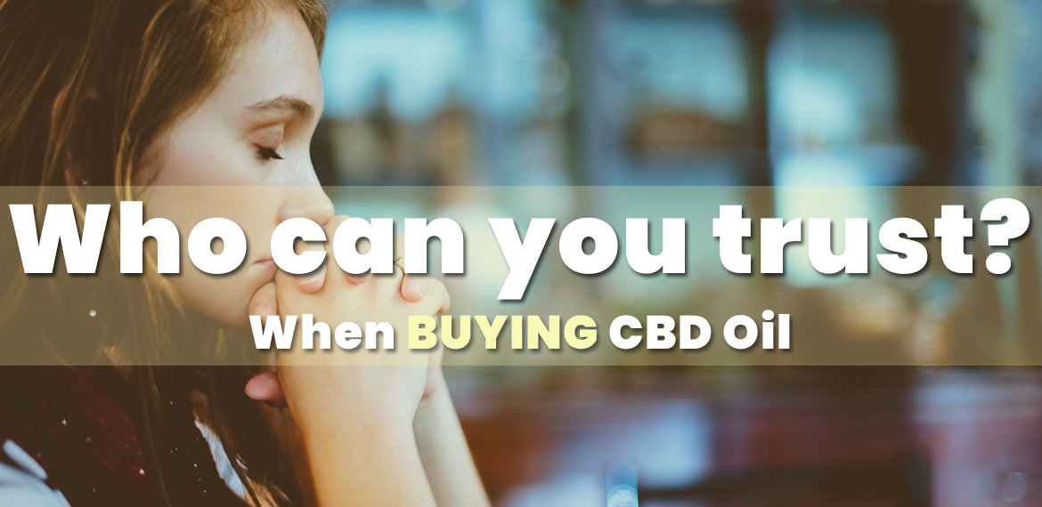 How can you be sure you are buying CBD Oil from a safe supplier?